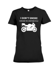 I Don't Snore I Dream I'm A Motorcycle Shirt Premium Fit Ladies Tee thumbnail