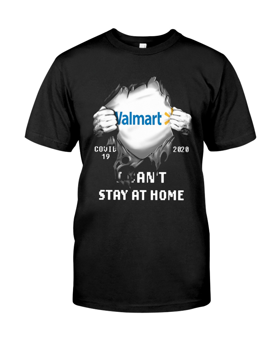Walmart Covid 19 2020 I Can't Stay At Home Shirt Classic T-Shirt