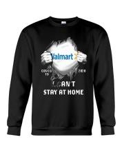Walmart Covid 19 2020 I Can't Stay At Home Shirt Crewneck Sweatshirt thumbnail