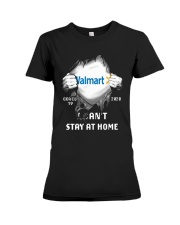 Walmart Covid 19 2020 I Can't Stay At Home Shirt Premium Fit Ladies Tee thumbnail