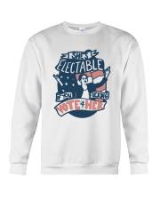 Charlotte Clymer Electable If You Fucking Shirt Crewneck Sweatshirt thumbnail
