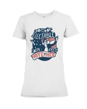 Charlotte Clymer Electable If You Fucking Shirt Premium Fit Ladies Tee thumbnail