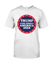 Trump Lies While America Dies Shirt Premium Fit Mens Tee thumbnail