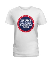 Trump Lies While America Dies Shirt Ladies T-Shirt thumbnail