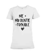 Me My Auntie Trouble Shirt Premium Fit Ladies Tee thumbnail