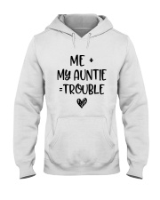 Me My Auntie Trouble Shirt Hooded Sweatshirt thumbnail