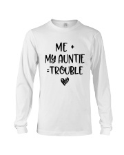 Me My Auntie Trouble Shirt Long Sleeve Tee thumbnail