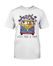 Hippie Girl Lets Take A Trip Shirt Classic T-Shirt front