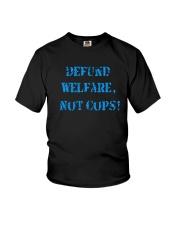 Defund Welfare Not Cops Shirt Youth T-Shirt thumbnail