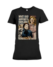 What Ever Happened To Baby Jane Shirt Premium Fit Ladies Tee thumbnail