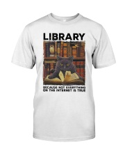 Library Black Cat Because Not Everything On Shirt Classic T-Shirt front