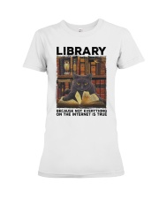 Library Black Cat Because Not Everything On Shirt Premium Fit Ladies Tee thumbnail