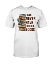I Can Never Have Enough Books Shirt Classic T-Shirt front