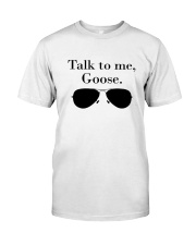 Glasses Talk To Me Goose Shirt Classic T-Shirt front