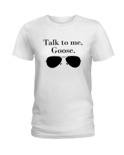 Glasses Talk To Me Goose Shirt Ladies T-Shirt thumbnail