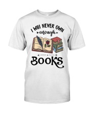 I Will Never Own Enough Books Shirt Classic T-Shirt front