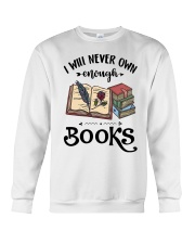 I Will Never Own Enough Books Shirt Crewneck Sweatshirt thumbnail