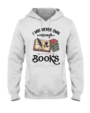 I Will Never Own Enough Books Shirt Hooded Sweatshirt thumbnail