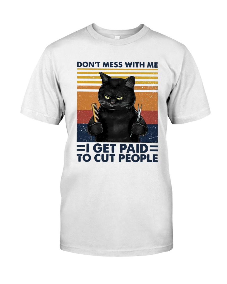 Vintage Cat Dont Mess With Me I Get Paid Shirt Classic T-Shirt