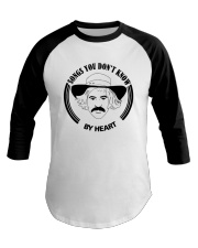Songs You Dont Know By Heart Shirt Baseball Tee thumbnail
