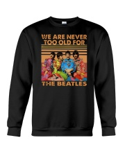 Vintage We Are Never Too Old For The Beatles Shirt Crewneck Sweatshirt thumbnail