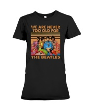 Vintage We Are Never Too Old For The Beatles Shirt Premium Fit Ladies Tee thumbnail