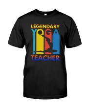 Legendary Yoga Teacher Shirt Classic T-Shirt front