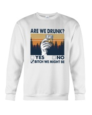 Vintage Are We Drunk Yes No Bitch We Might Shirt Crewneck Sweatshirt thumbnail
