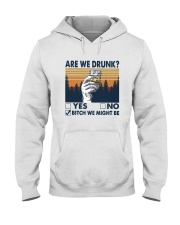 Vintage Are We Drunk Yes No Bitch We Might Shirt Hooded Sweatshirt thumbnail
