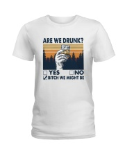 Vintage Are We Drunk Yes No Bitch We Might Shirt Ladies T-Shirt thumbnail