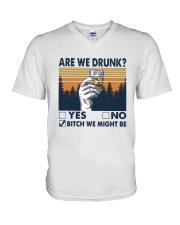 Vintage Are We Drunk Yes No Bitch We Might Shirt V-Neck T-Shirt thumbnail