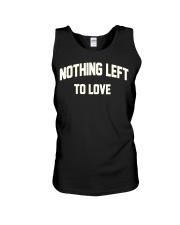 Nothing Left To Love Shirt Unisex Tank thumbnail