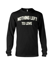 Nothing Left To Love Shirt Long Sleeve Tee thumbnail