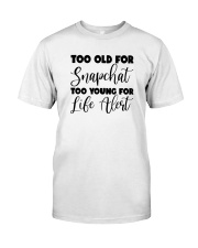 Too Old For Snapchat Too Young For Alert Shirt Premium Fit Mens Tee thumbnail