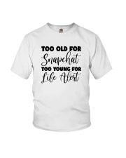 Too Old For Snapchat Too Young For Alert Shirt Youth T-Shirt thumbnail