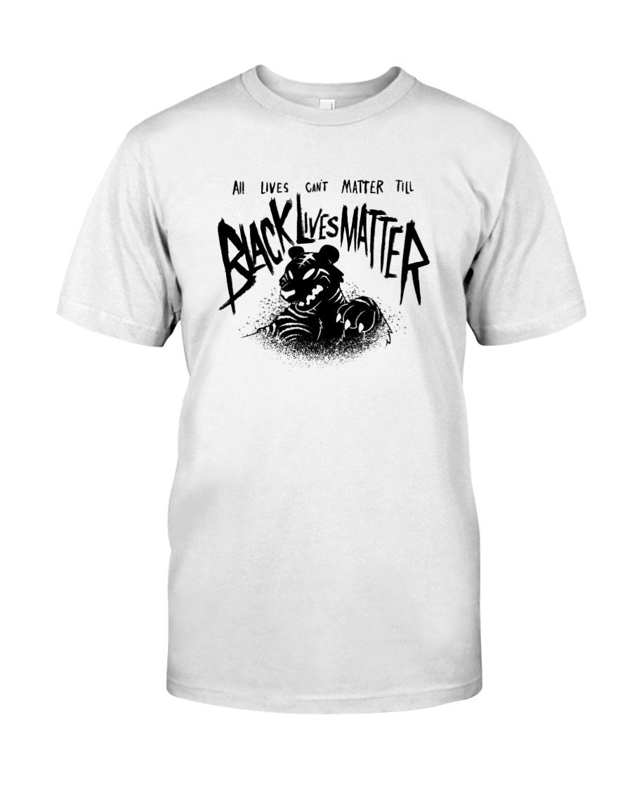 Tiger All Lives Cant Matter Till Black Lives Shirt Classic T-Shirt