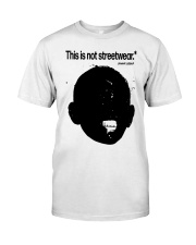 This Is Not Streetwear Shirt Classic T-Shirt front