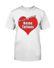 Weil Reine Haut Reinhaut Keine Tattoos Shirt Classic T-Shirt front