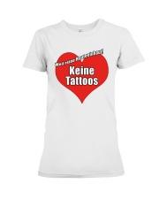Weil Reine Haut Reinhaut Keine Tattoos Shirt Premium Fit Ladies Tee thumbnail