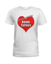 Weil Reine Haut Reinhaut Keine Tattoos Shirt Ladies T-Shirt thumbnail