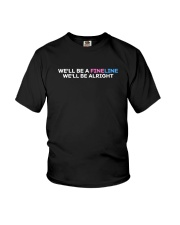We'll Be A Fine Line We'll Be Alright Shirt Youth T-Shirt thumbnail