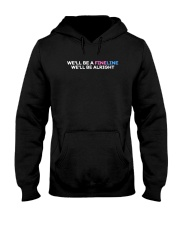 We'll Be A Fine Line We'll Be Alright Shirt Hooded Sweatshirt thumbnail