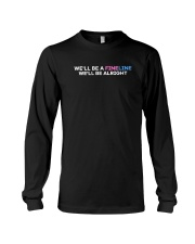 We'll Be A Fine Line We'll Be Alright Shirt Long Sleeve Tee thumbnail