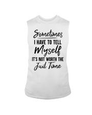 Sometimes I Have To Tell Myself Shirt Sleeveless Tee thumbnail