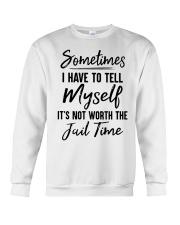 Sometimes I Have To Tell Myself Shirt Crewneck Sweatshirt thumbnail