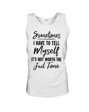 Sometimes I Have To Tell Myself Shirt Unisex Tank thumbnail