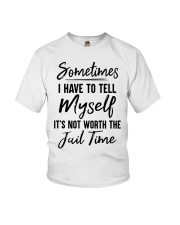Sometimes I Have To Tell Myself Shirt Youth T-Shirt thumbnail