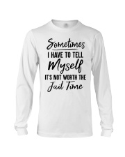 Sometimes I Have To Tell Myself Shirt Long Sleeve Tee thumbnail