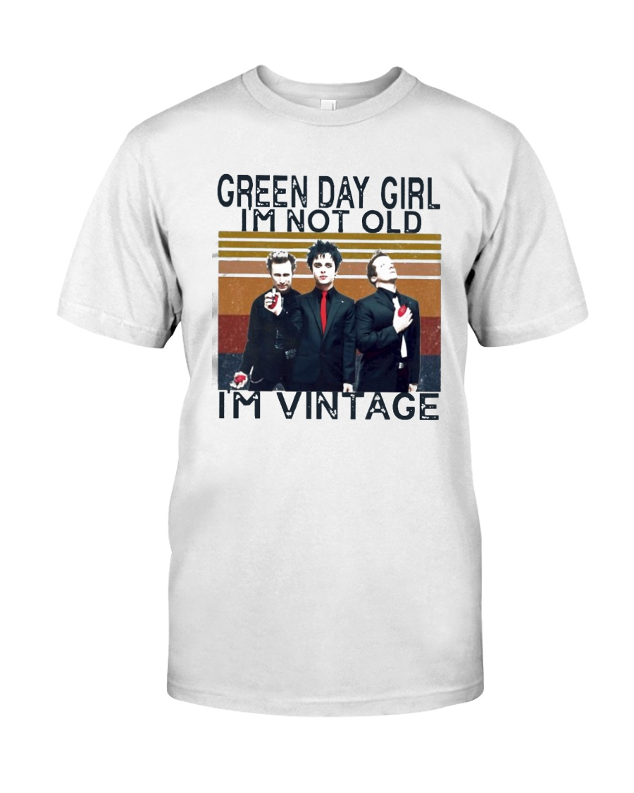 Green Day Girl Im Not Old Im Vintage Shirt Classic T-Shirt