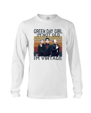 Green Day Girl Im Not Old Im Vintage Shirt Long Sleeve Tee thumbnail